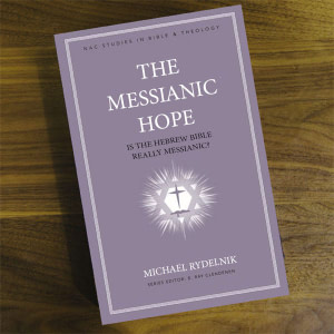 The Messianic Hope by Rydelnik